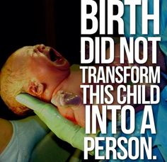 Birth did not transform this child into a person. End abortion I Choose Life, Love Life, Pro Life Quotes, True Quotes, Respect Life, Pro Gun, Life Is Precious, Life Is A Gift, Precious Children