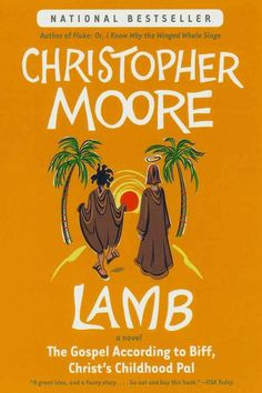 Lamb , by Christopher Moore - certainly one of the funniest books ever written. Pure genius.