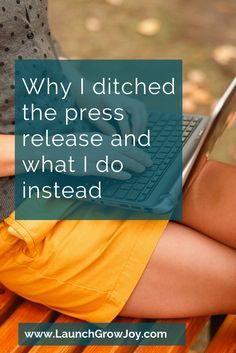 Why I ditched the press release and what I do instead - Launch Grow Joy Writing A Press Release, Book Press, How To Get Clients, Content Marketing Strategy, Financial Tips, Influencer Marketing, Public Relations, Social Platform, Product Launch