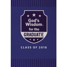 God's Wisdom for the Graduate: Class of 2018 - Blue: New King James Version Graduation Quotes, Graduation Gifts, God's Wisdom, Class Of 2018, New King James Version, S Word, Bestselling Author, Insight, Congratulations Graduate