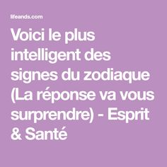 Voici le plus intelligent des signes du zodiaque (La réponse va vous surprendre) - Esprit & Santé Voici, Meditation, Horoscopes, Sagittarius Astrology, Best Relationship, Cartomancy, Signs, Zodiac, The Body