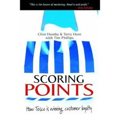Scoring Points: How Tesco is Winning Customer Loyalty by Clive Humby, Terry Hunt, Tim Phillips 9780749435783 Used Books, Investing, Ebooks, Author, Relationship, Reading, Words