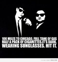 Blues Brothers... and the  Blues Brothers 2000