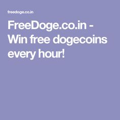 FreeDoge.co.in - Win free dogecoins every hour!