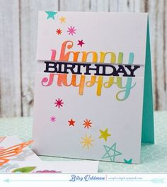 "handmade bithday card ... clever Happy-birthday-split sentiment ... Happy stamped in bright colors, panel cut, separated and popped up ... stamped ""birthday"" peeks out from the base card ..."