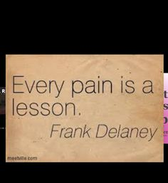 It is true every pain is a lesson