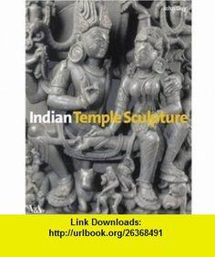 Indian Temple Sculpture (9781851775095) John Guy , ISBN-10: 1851775099  , ISBN-13: 978-1851775095 ,  , tutorials , pdf , ebook , torrent , downloads , rapidshare , filesonic , hotfile , megaupload , fileserve