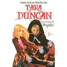 Tara Duncan, tome 6, de S. Audoin-Mamikonian.