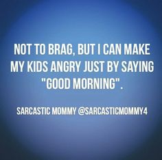 Especially my youngest lolol