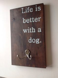 """Leash Hook """"Life is better with a dog on Etsy, $22.79 CAD"""