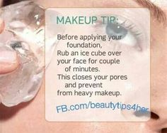 Make up tip! Just need to make sure I have ice handy