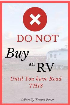 Do not buy and RV until you have read this!! Do you have any of these reasons to NOT buy an RV?  Some are serious (you could get injured) and some are about your camping preferences.  Find out if you should buy an RV and what you should do instead.   #RVtravel #RVlifestyle #FamilyTravelFever Camping With Kids, Travel With Kids, Family Travel, Family Camping, Packing List For Travel, Rv Travel, Budget Travel, Travel Tips, Traveling With Baby