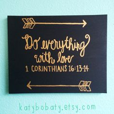 1 Corinthians 161314 Gold on Black by katybobaty on Etsy Canvas Crafts, Diy Canvas, Canvas Art, Canvas Ideas, Canvas Paintings, Art Projects, Projects To Try, Diy And Crafts, Arts And Crafts