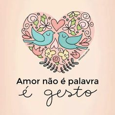 Amor não é palavra é gesto!