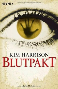 Blutpakt: Rachel Morgan 4 / Kim Harrison