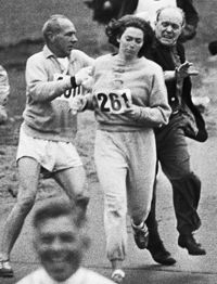 "Kathrine Switzer (born 1947) was the first woman to ""illegally"" run in the Boston Marathon as a numbered entry.  This angered race official Jock Semple, who grabbed her yelled ""Get the hell out of my race and give me those numbers!""      He was unsuccessful."