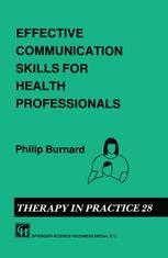 Effective Communication Skills for Health Professionals (1992). Philip Burnard.