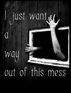 ..if only there were a way out