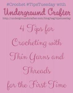 4 Tips for Crocheting with Thin Yarns and Threads with free crochet pattern roundup on Underground Crafter | Never be afraid of working with sock yarn, lace yarn, or thread again! These four tips will give you the confidence to crochet with thin yarns. Includes four free patterns to start with!
