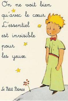 """""""On ne voit qu'avec le coeur. L'essentiel est invisible pour les yeux""""  Le petit prince d'Antoine de Saint-Exupéry"""