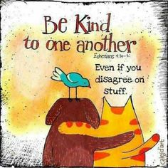 Be kind to one another <3 Gia