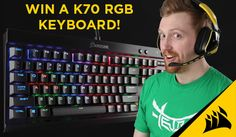 Corsair and Tejbz are coming together to bring a new K70 RGB Rapidfire keyboard to you!