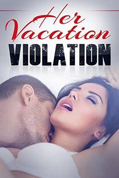 Her Vacation Violation: A Taboo Erotic Novella (Erotica, Romantic Erotica, BDSM, 50 shades, virginity, virgin, relationships, love story Book 1) by Amber Adams, http://www.amazon.com/dp/B00T22XY8C/ref=cm_sw_r_pi_dp_6IM3ub07F4SW3