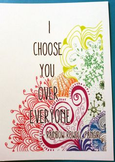 I Choose You Over Everything Fangirl Rainbow Rowell quote doodle art card on Etsy, $3.95