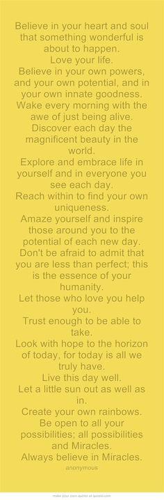 believe.  Simple but true!