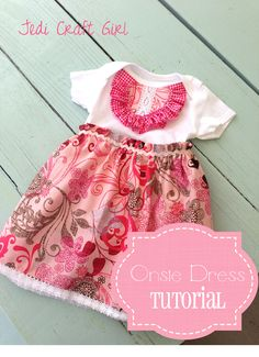 DIY- Onsie Dress Tutorial- great baby gift idea  I want one for Macie!!!  If interested, let me know how much!!!