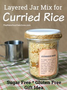 How to make a layered jar mix for curried rice for quick and simple gift giving. Sugar free and gluten free too! Homemade Dry Mixes, Homemade Food Gifts, Diy Food Gifts, Jar Gifts, Gourmet Gifts, Gluten Free Diet Plan, Gluten Free Jar Recipes, Mixed Rice Recipe, Mason Jar Mixes