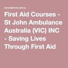 First Aid Courses - St John Ambulance Australia (VIC) INC - Saving Lives Through First Aid