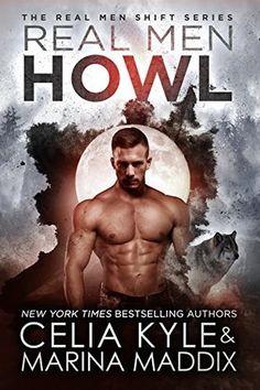 Warrior Woman Winmill: Real Men Howl (Real Men Shift #1) by Celia Kyle, & Marina Maddix. Paranormal Romance ARC Review.
