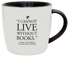 """""""I cannot live without books."""" This quote was written by Thomas Jefferson in a letter to John Adams. The original letter is in the collections of the Manuscript Division, Library of Congress."""