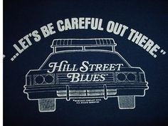 hill street blues (one of my favourites)