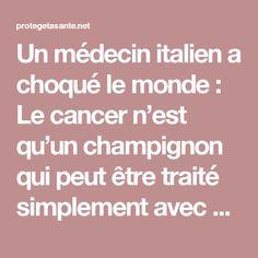 Un médecin italien a choqué le monde : Le cancer n'est qu'un champignon qui peut être traité simplement avec du bicarbonate de soude !!! Vidéo incroyable !!