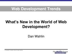 Development Trends - What's New in the World of Web Development by Dan Wahlin via slideshare