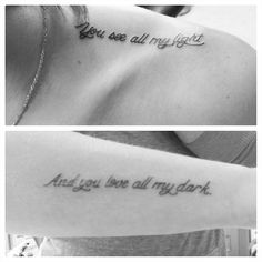 Me and roxys tattoo! In love! You see all my light, and you love all my dark