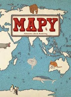 Maps by Aleksandra Mizielinska and Daniel Mizielinski. The ultimate map book! A must-have for all children's book collections.