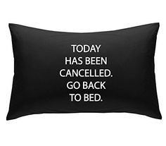 Black Today Has Been cancelled Go Back to Bed Novelty Pillowcase Pillow Case Gift Funny Bedding Present Teenager