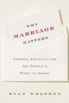 Why Marriage Matters : America, Equality, and Gay People's Right to Marry  http://library.sjeccd.edu/record=b1127372~S3