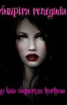 """Leer """"vampira renegada - Capítulo 1"""" #wattpad #adolescentes"""
