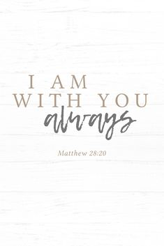 """""""And surely I am with you always, to the very end of the age."""" Matthew - The heart of Antique Candle Works is Christ, and we draw hope from God's Word, the Bible. Christian small business - verse - praise through study / worship - phone background Inspirational Bible Quotes, Encouraging Bible Verses, Bible Encouragement, Biblical Quotes, Bible Verses Quotes, Bible Scriptures, Spiritual Quotes, Faith Quotes, Quotes From The Bible"""