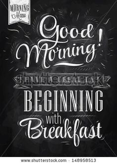 Poster lettering Good morning! have a great day beginning with breakfast stylized drawing with chalk on blackboard. - stock vector