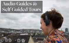 Self Guided Tours & Audio Guides | Resources for Independent Travellers Summer Courses, World Heritage Sites, Tour Guide, Ireland, Audio, The Incredibles, Tours, History, School Resources