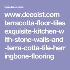www.decoist.com terracotta-floor-tiles exquisite-kitchen-with-stone-walls-and-terra-cotta-tile-herringbone-flooring