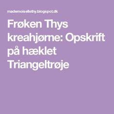Frøken Thys kreahjørne: Opskrift på hæklet Triangeltrøje