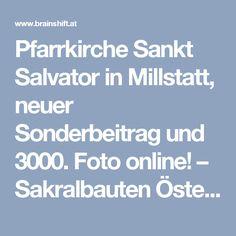 Pfarrkirche Sankt Salvator in Millstatt, neuer Sonderbeitrag und 3000. Foto online! – Sakralbauten Österreichs – BRAINSHIFT – Information Services & Technologies