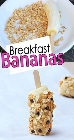 REAL FOOD: breakfast bananas:  Bananas (Or try this idea with strawberries, pineapple, etc.)   ■yogurt of choice (Wholesoy, Almond Dream, Silk, etc.)   ■granola of choice, or crushed cookies, or even S'mores Graham Crackers   ■add-on ideas: mini chocolate chips, coconut shreds, cinnamon sugar, raisins, etc.   ■popsicle sticks or silverware to insert in the bananas