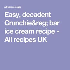 Easy, decadent Crunchie® bar ice cream recipe - All recipes UK